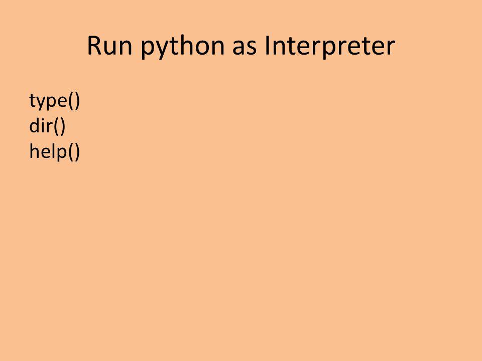 Run python as Interpreter type() dir() help()