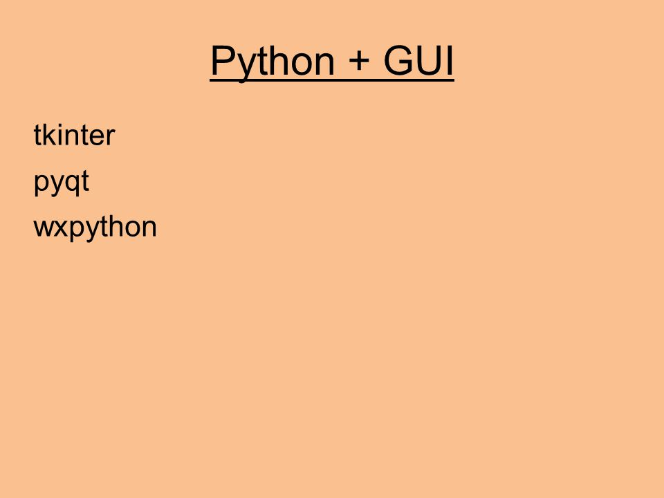 Python + GUI tkinter pyqt wxpython