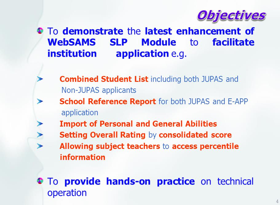 To demonstrate the latest enhancement of WebSAMS SLP Module to facilitate institution application e.g.
