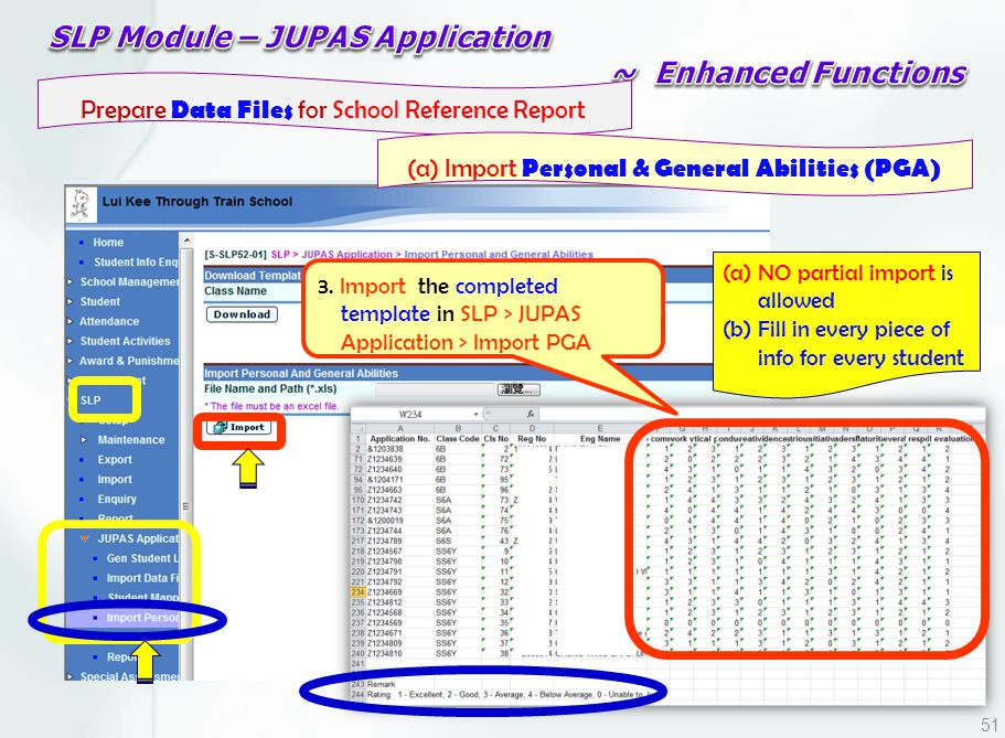 3. Import the completed template in SLP > JUPAS Application > Import PGA (a) NO partial import is allowed (b) Fill in every piece of info for every st