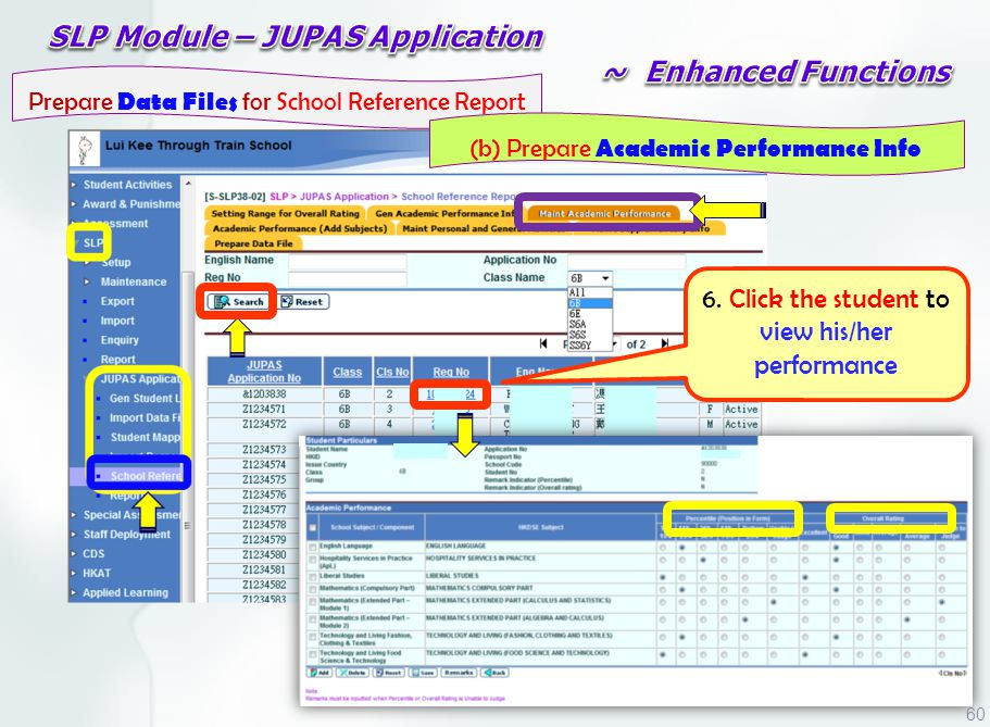 6. Click the student to view his/her performance Prepare Data Files for School Reference Report (b) Prepare Academic Performance Info 60