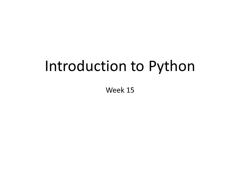 Introduction to Python Week 15