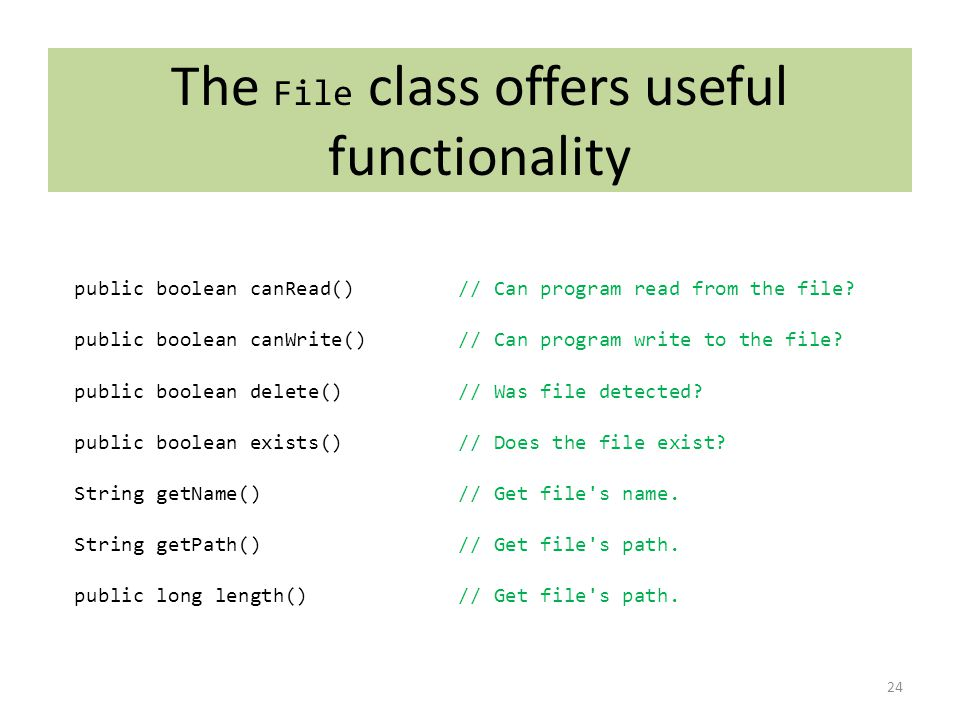 The File class offers useful functionality public boolean canRead()// Can program read from the file.