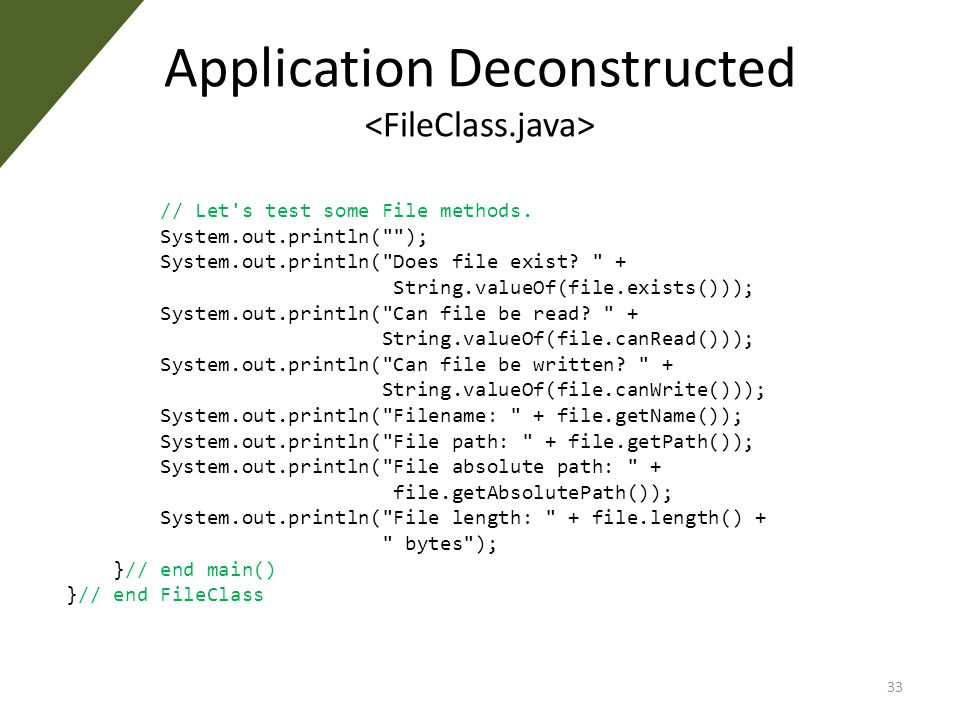 Application Deconstructed // Let s test some File methods.