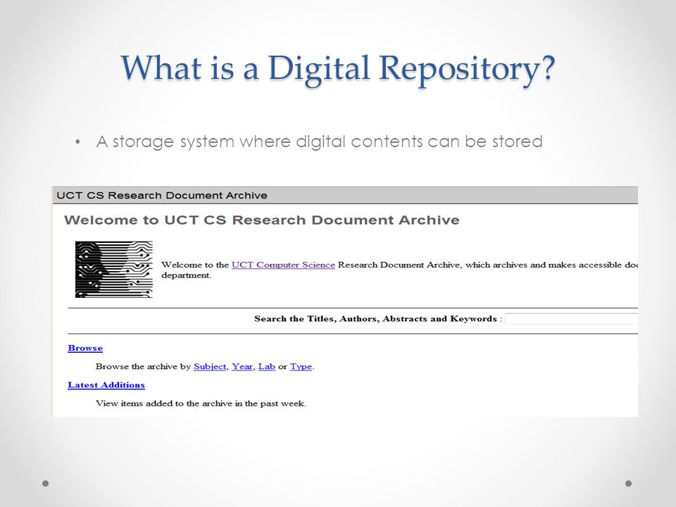 What is a Digital Repository A storage system where digital contents can be stored