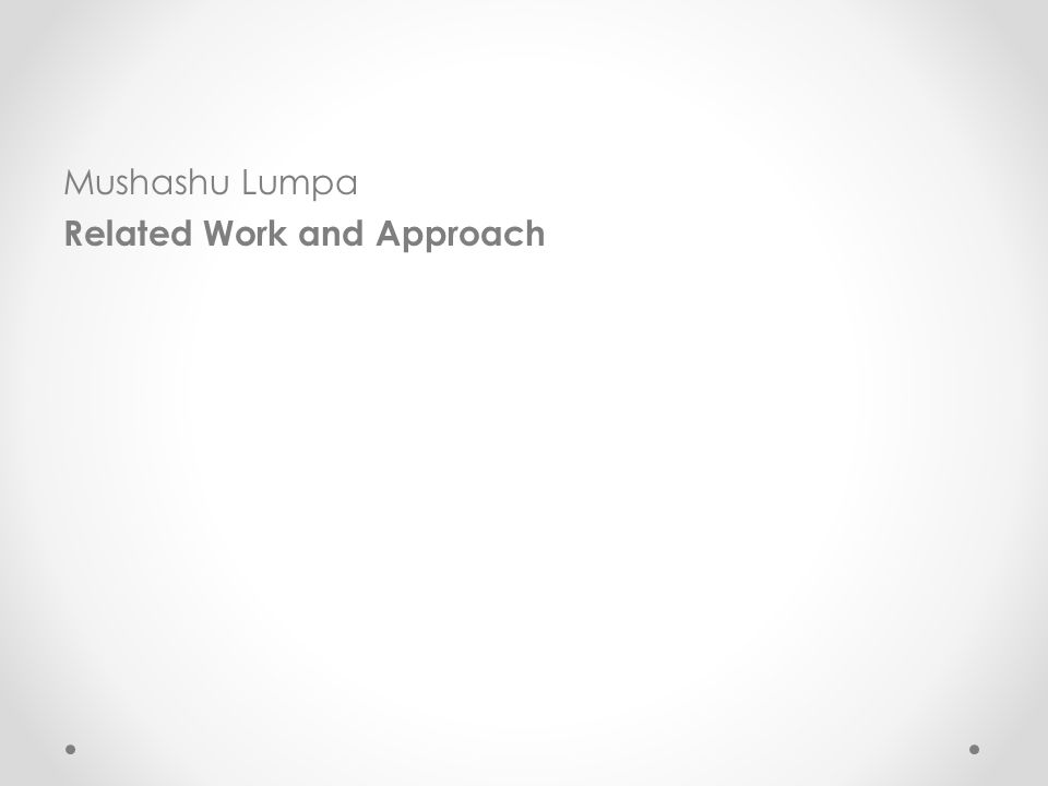 Mushashu Lumpa Related Work and Approach