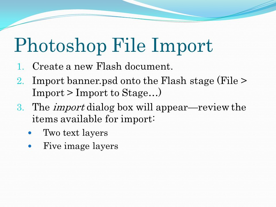 Photoshop File Import 1.Create a new Flash document.