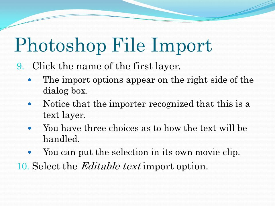 Photoshop File Import 9. Click the name of the first layer.
