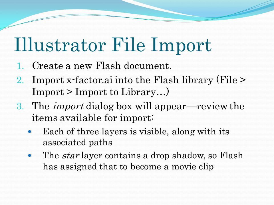 Illustrator File Import 1. Create a new Flash document.