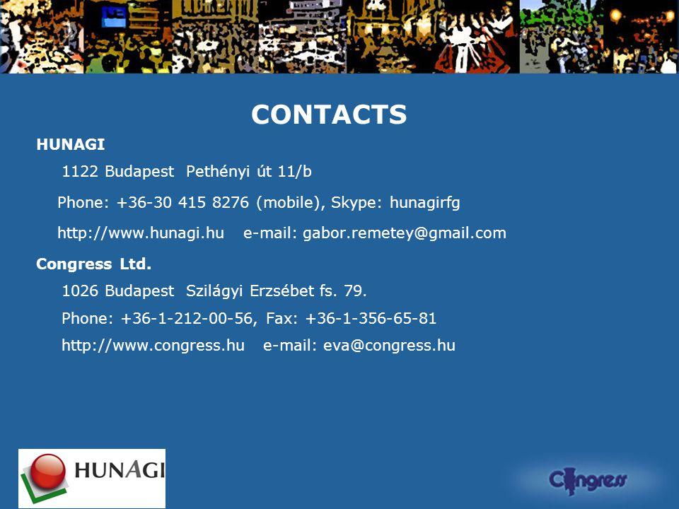 CONTACTS HUNAGI 1122 Budapest Pethényi út 11/b Phone: +36-30 415 8276 (mobile), Skype: hunagirfg http://www.hunagi.hu e-mail: gabor.remetey@gmail.com Congress Ltd.