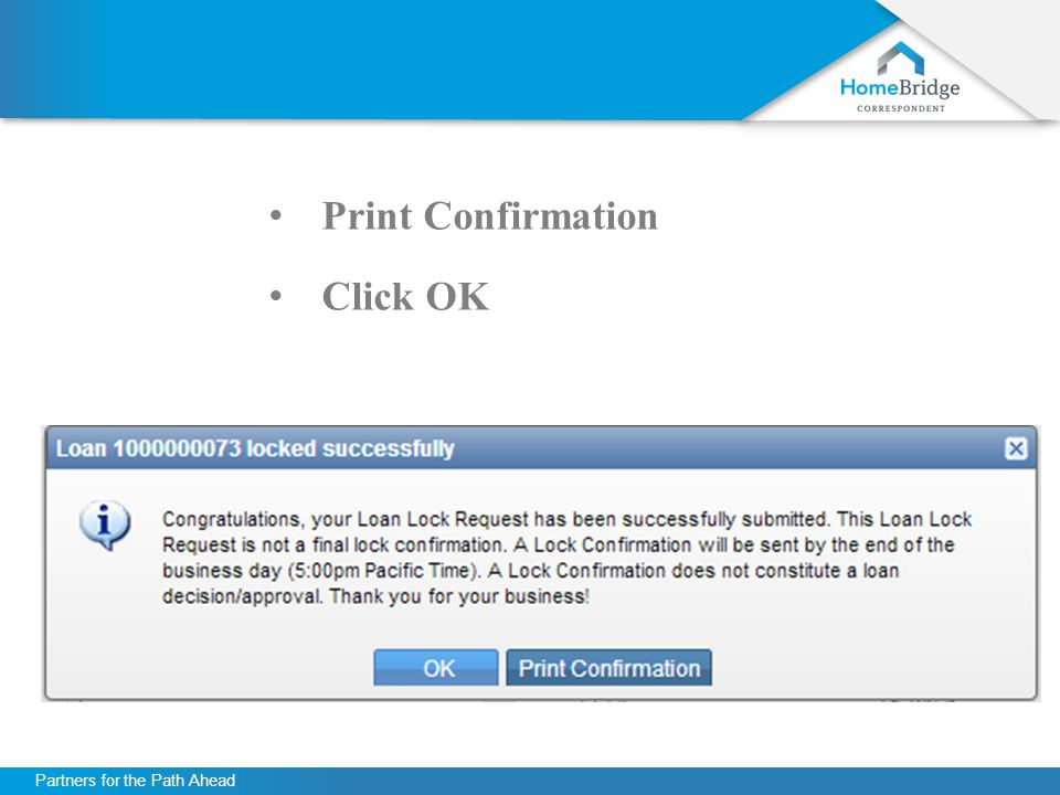 Partners for the Path Ahead Print Confirmation Click OK