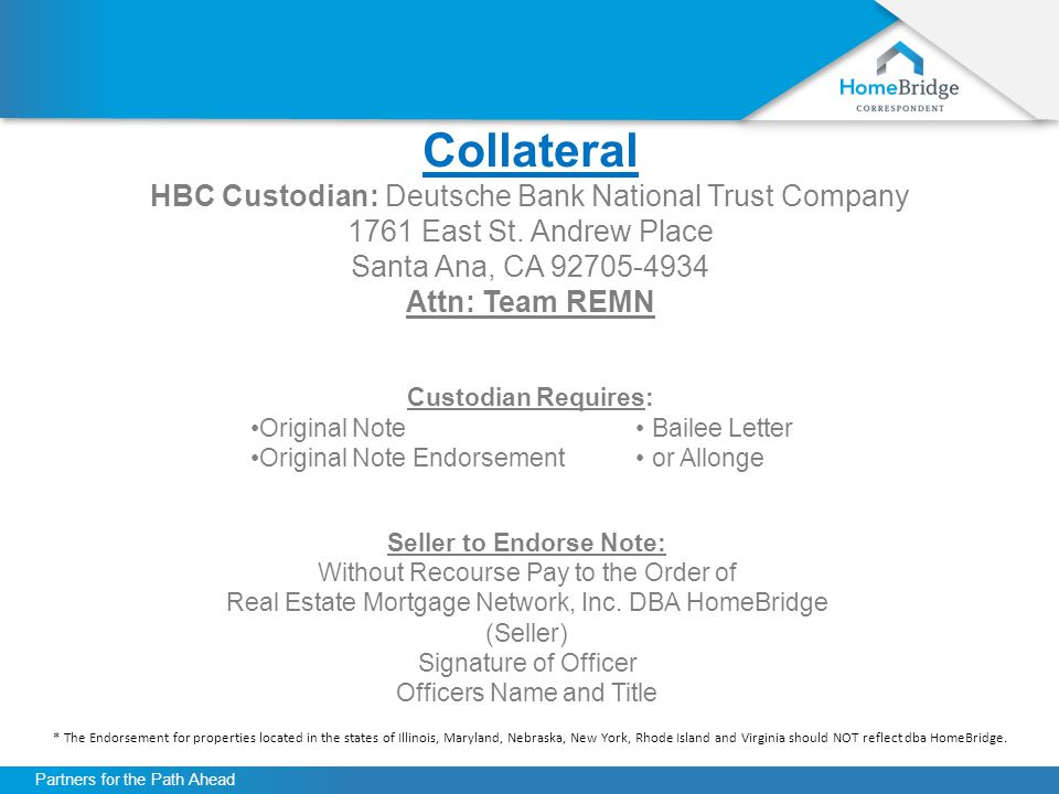 Partners for the Path Ahead Collateral HBC Custodian: Deutsche Bank National Trust Company 1761 East St.