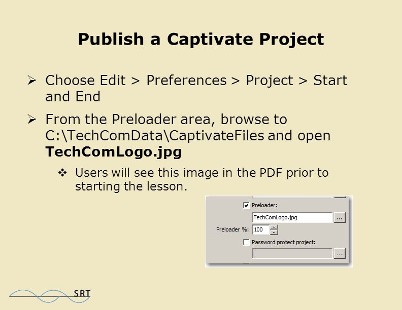 Publish a Captivate Project  Download the data files to complete these steps from:  www.iconlogic.com/studdat/TechCom2Data.exe www.iconlogic.com/studdat/TechCom2Data.exe  Install the files to C:\  Start Captivate and open UseCharMap.cp from C:\TechComData\CaptivateFiles  Save the file to C:\TechCom2Data as MyCharMap
