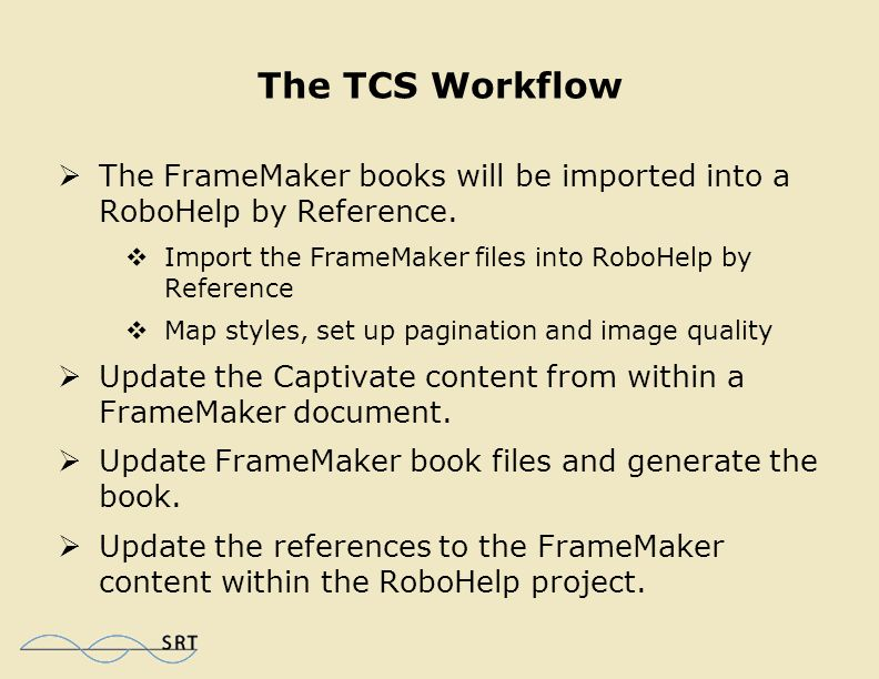 The TCS Workflow  Import images into FrameMaker by Reference.