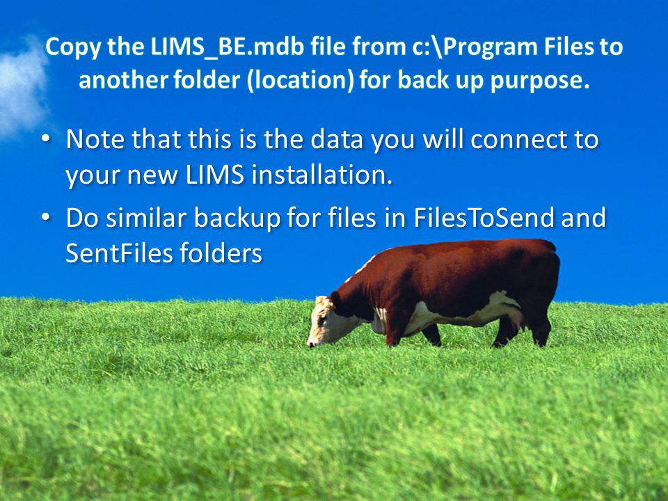 Note that this is the data you will connect to your new LIMS installation. Do similar backup for files in FilesToSend and SentFiles folders Note that