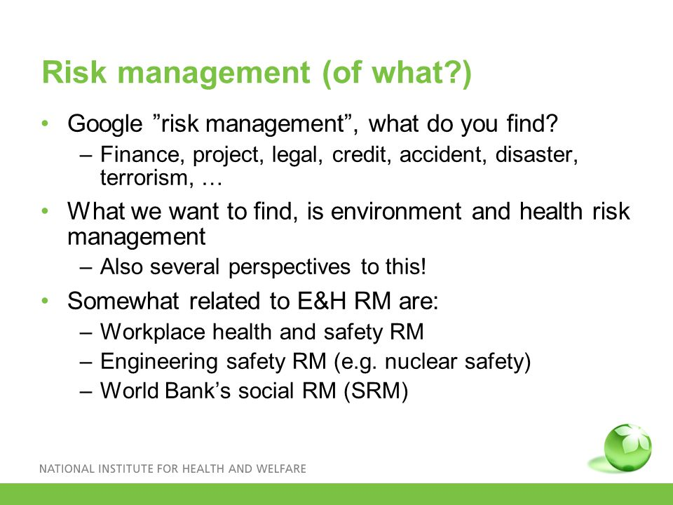 Risk management (of what?) Google risk management , what do you find.