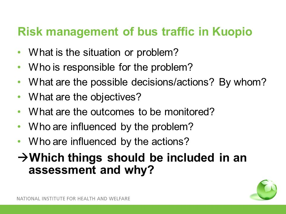 Risk management of bus traffic in Kuopio What is the situation or problem.