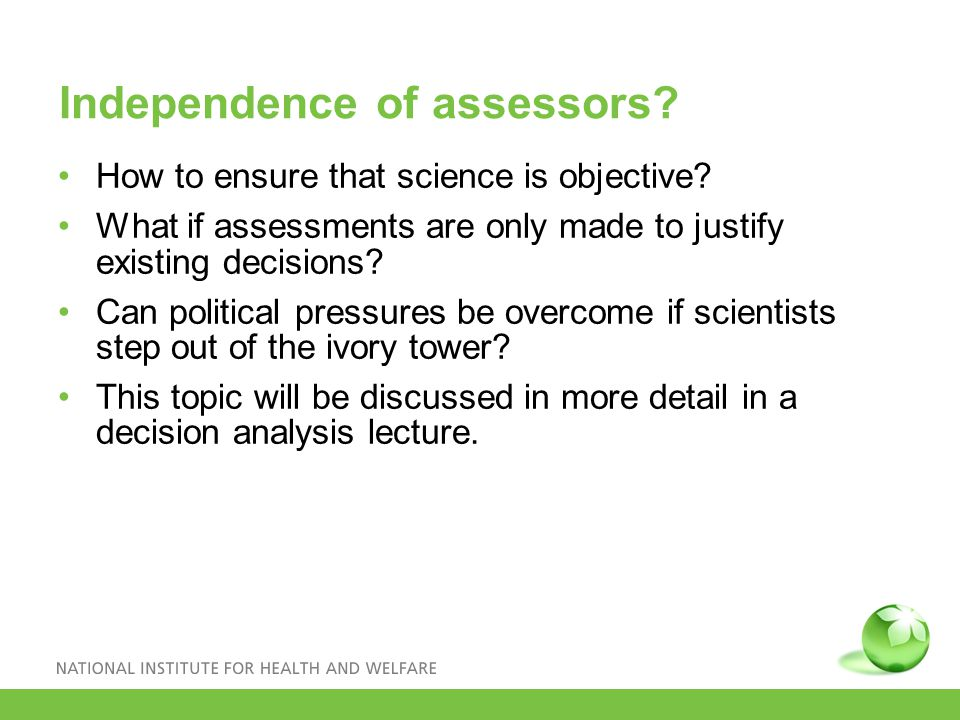 Independence of assessors. How to ensure that science is objective.
