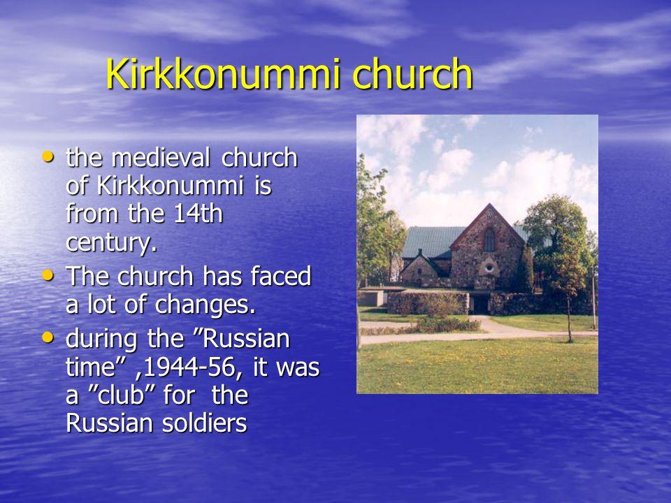 Kirkkonummi church Kirkkonummi church the medieval church of Kirkkonummi is from the 14th century.