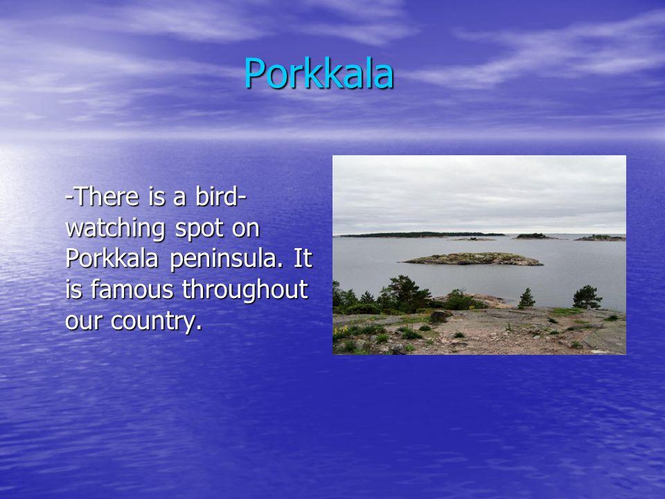 Porkkala Porkkala -There is a bird- watching spot on Porkkala peninsula.