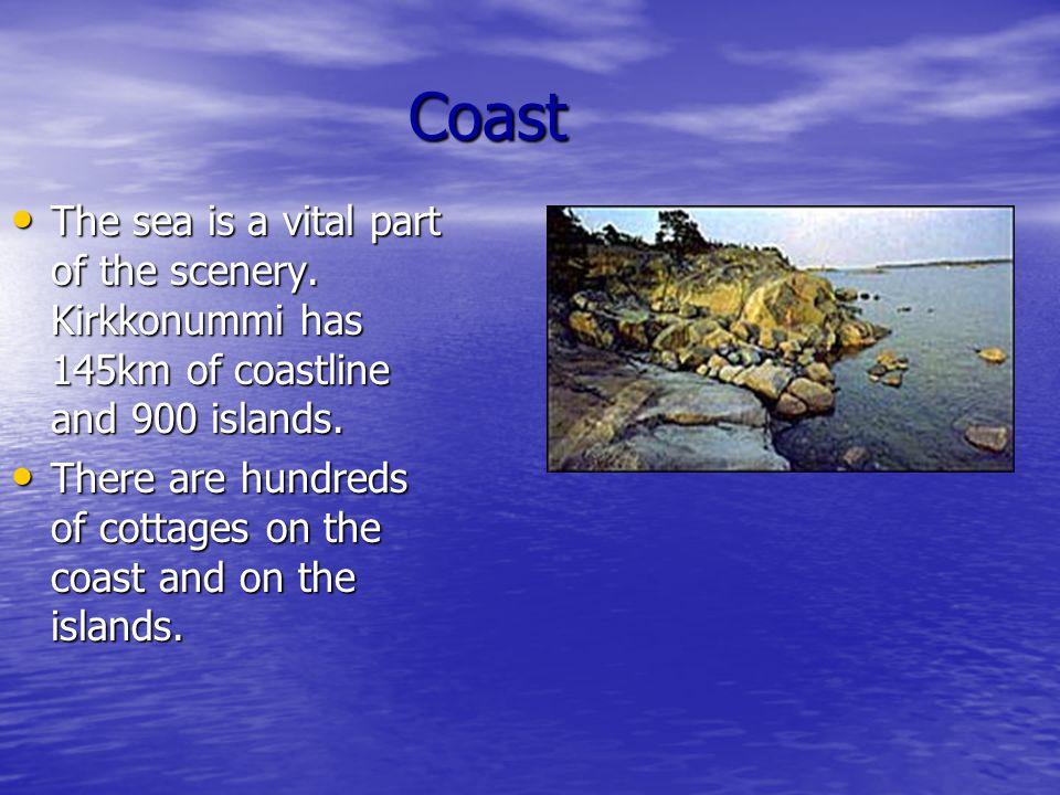 Coast Coast The sea is a vital part of the scenery.