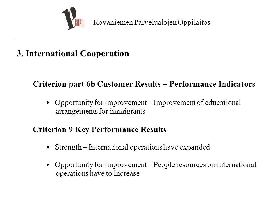 Rovaniemen Palvelualojen Oppilaitos 3. International Cooperation Criterion part 6b Customer Results – Performance Indicators Opportunity for improveme