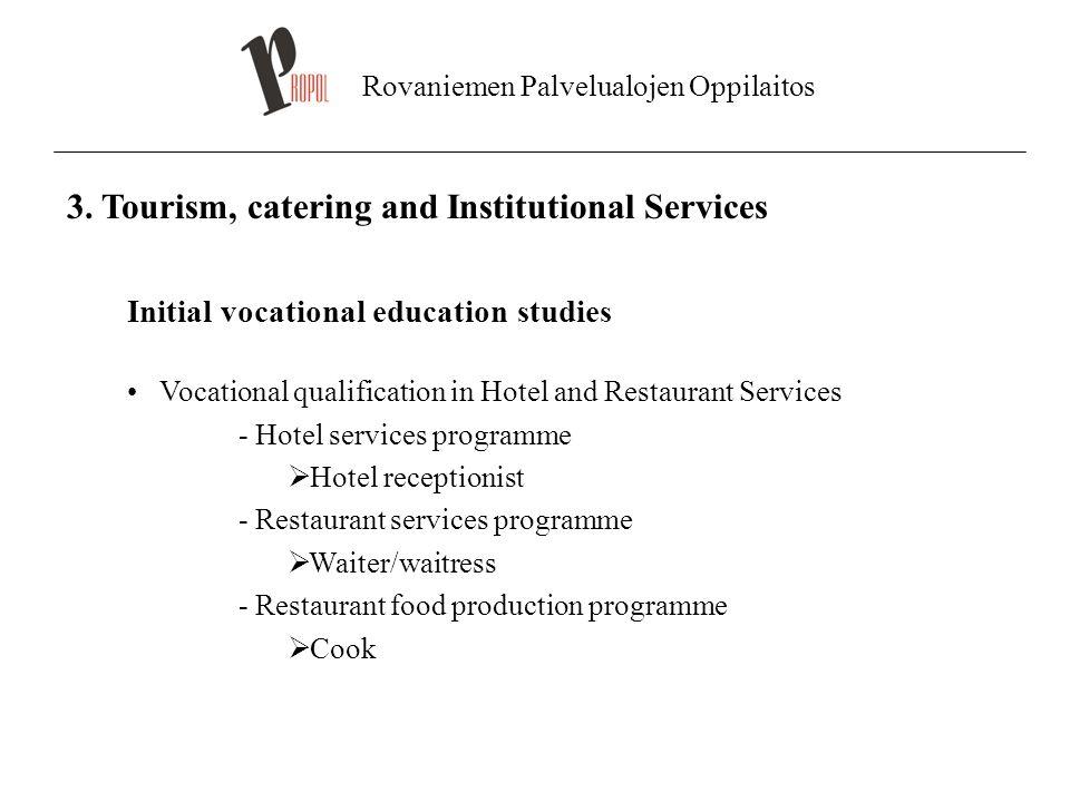 Rovaniemen Palvelualojen Oppilaitos 3. Tourism, catering and Institutional Services Initial vocational education studies Vocational qualification in H