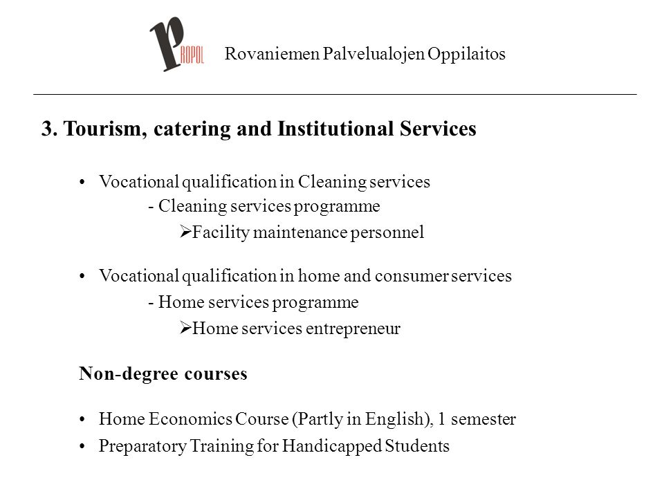 Rovaniemen Palvelualojen Oppilaitos 3. Tourism, catering and Institutional Services Vocational qualification in Cleaning services - Cleaning services