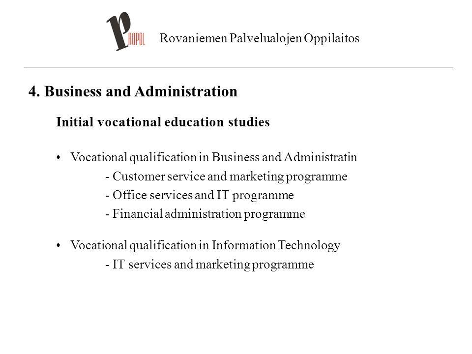 Rovaniemen Palvelualojen Oppilaitos 4. Business and Administration Initial vocational education studies Vocational qualification in Business and Admin