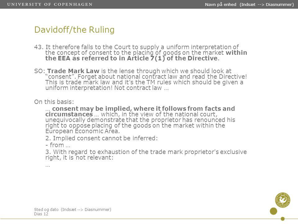 Sted og dato (Indsæt --> Diasnummer) Dias 12 Navn på enhed (Indsæt --> Diasnummer) Davidoff/the Ruling 43.