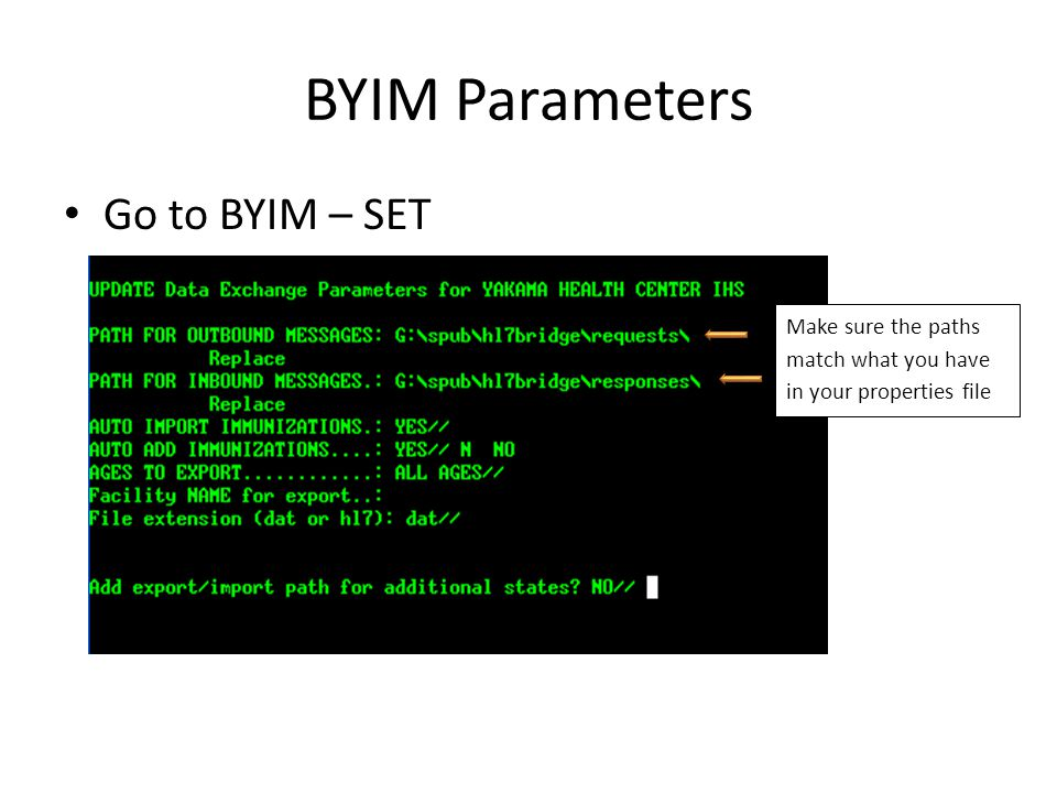 BYIM Parameters Go to BYIM – SET Make sure the paths match what you have in your properties file