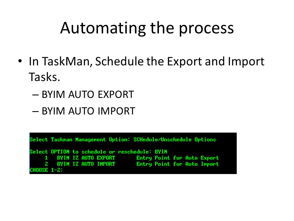 Automating the process In TaskMan, Schedule the Export and Import Tasks.