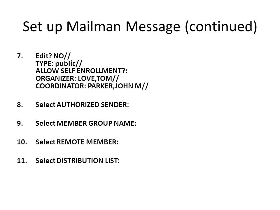 Set up Mailman Message (continued) 7.Edit.