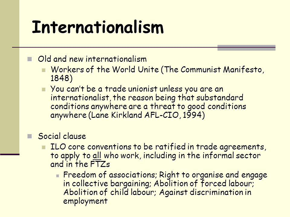 Internationalism Old and new internationalism Old and new internationalism Workers of the World Unite (The Communist Manifesto, 1848) Workers of the W