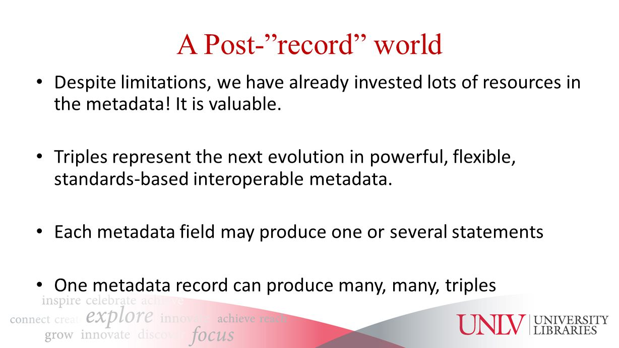 A Post- record world Despite limitations, we have already invested lots of resources in the metadata.
