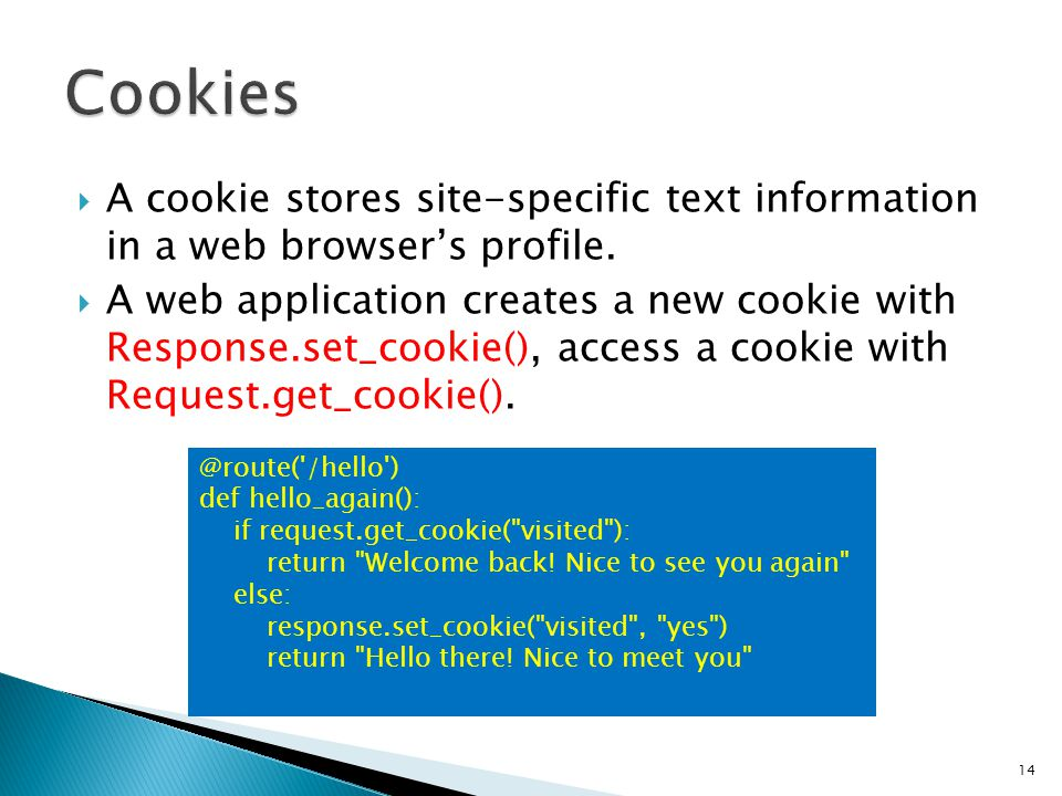  A cookie stores site-specific text information in a web browser's profile.