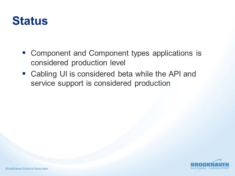 Status  Component and Component types applications is considered production level  Cabling UI is considered beta while the API and service support is considered production