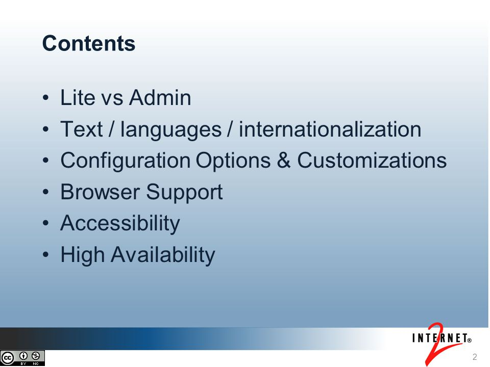 Lite vs Admin Text / languages / internationalization Configuration Options & Customizations Browser Support Accessibility High Availability 2 Contents