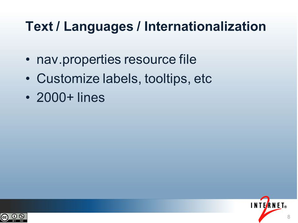 nav.properties resource file Customize labels, tooltips, etc 2000+ lines 8 Text / Languages / Internationalization