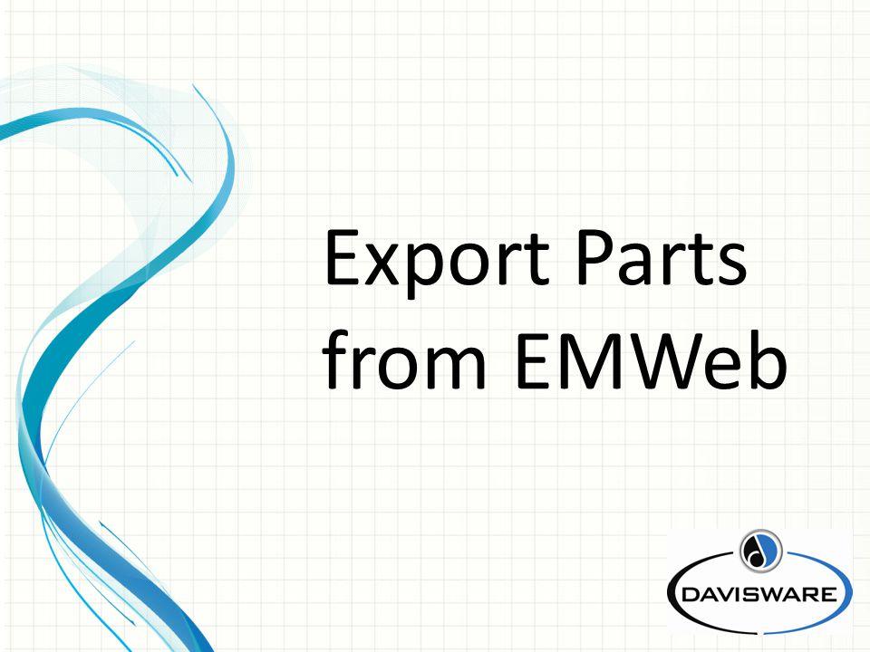 Export Parts from EMWeb