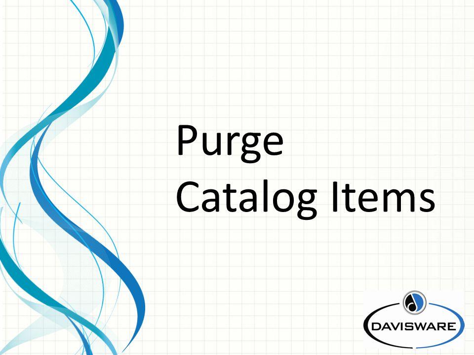 Purge Catalog Items
