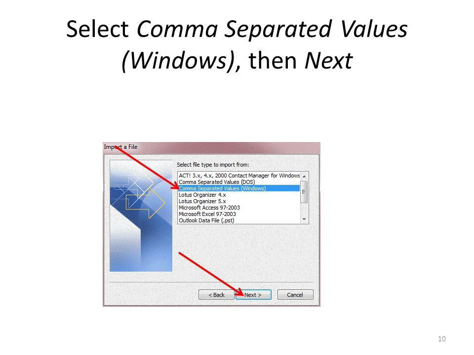 Select Comma Separated Values (Windows), then Next 10