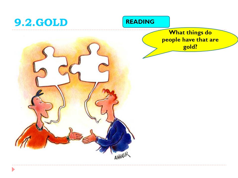 9.2.GOLD READING What things do people have that are gold?