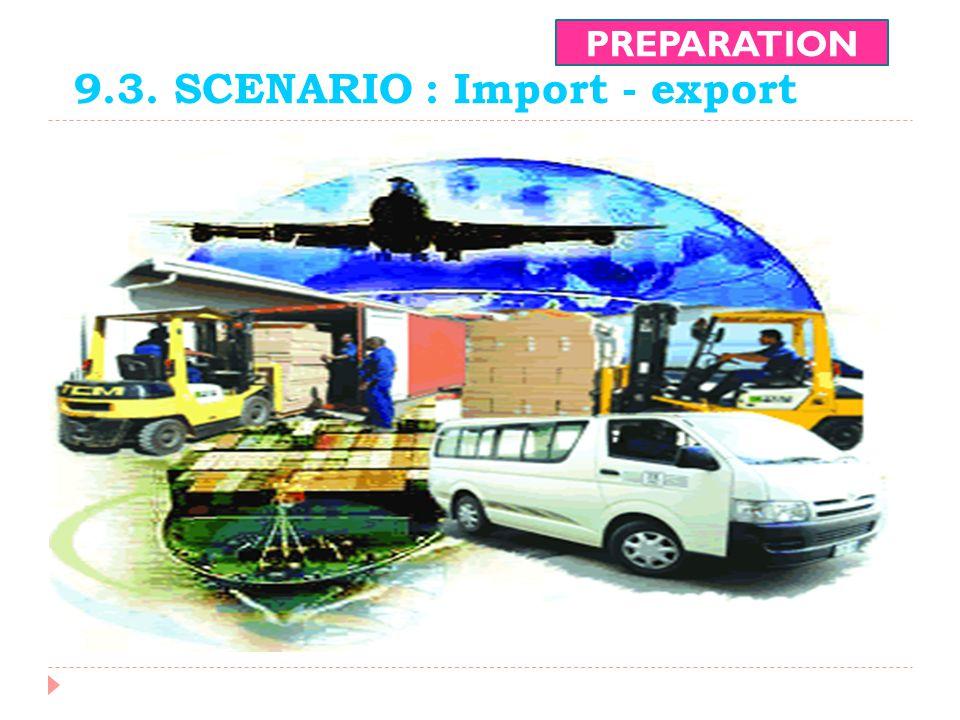 9.3. SCENARIO : Import - export PREPARATION