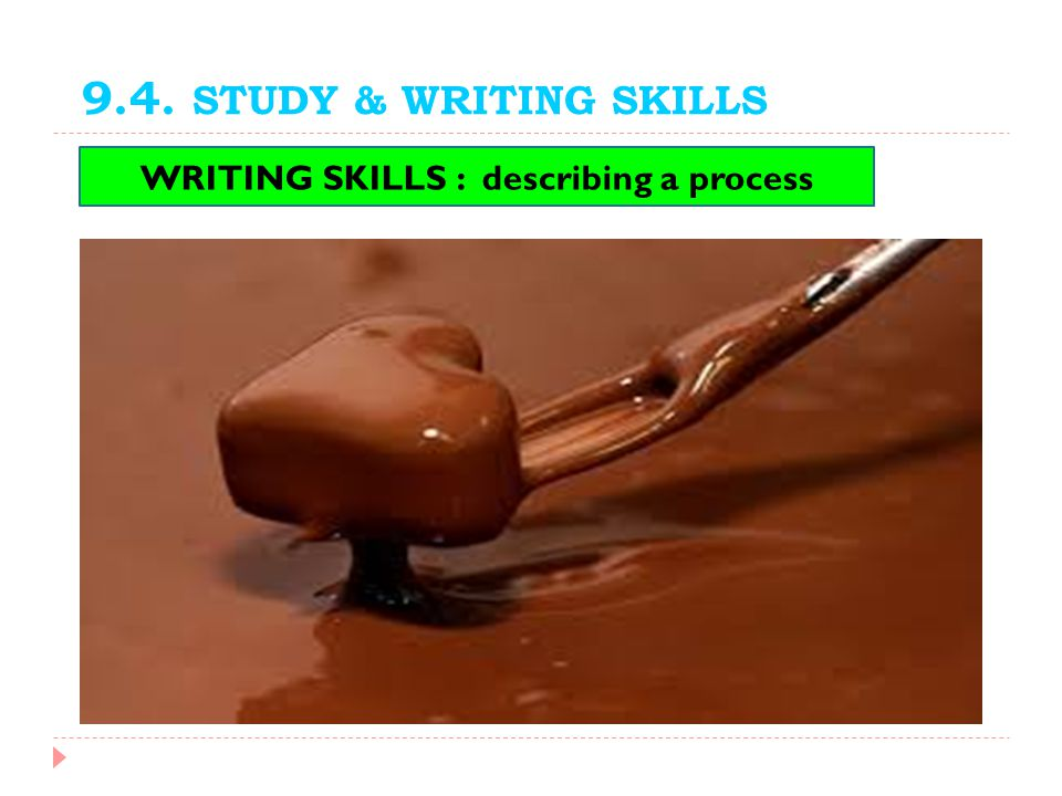 9.4. STUDY & WRITING SKILLS WRITING SKILLS : describing a process