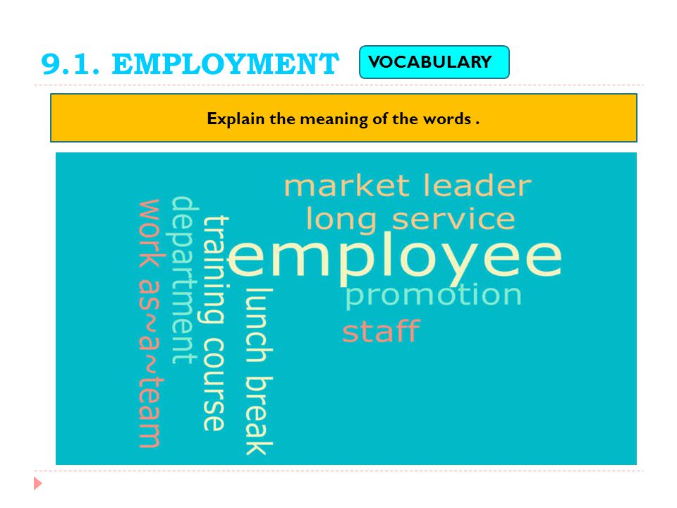 9.1. EMPLOYMENT Explain the meaning of the words. VOCABULARY