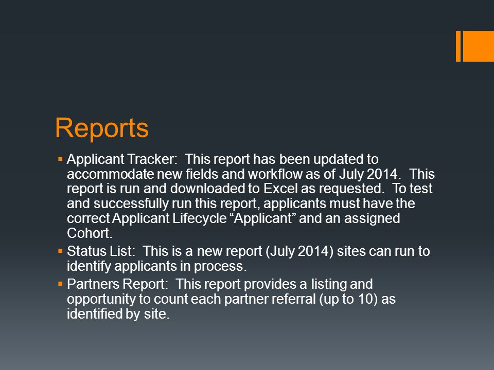 Reports  Applicant Tracker: This report has been updated to accommodate new fields and workflow as of July 2014.