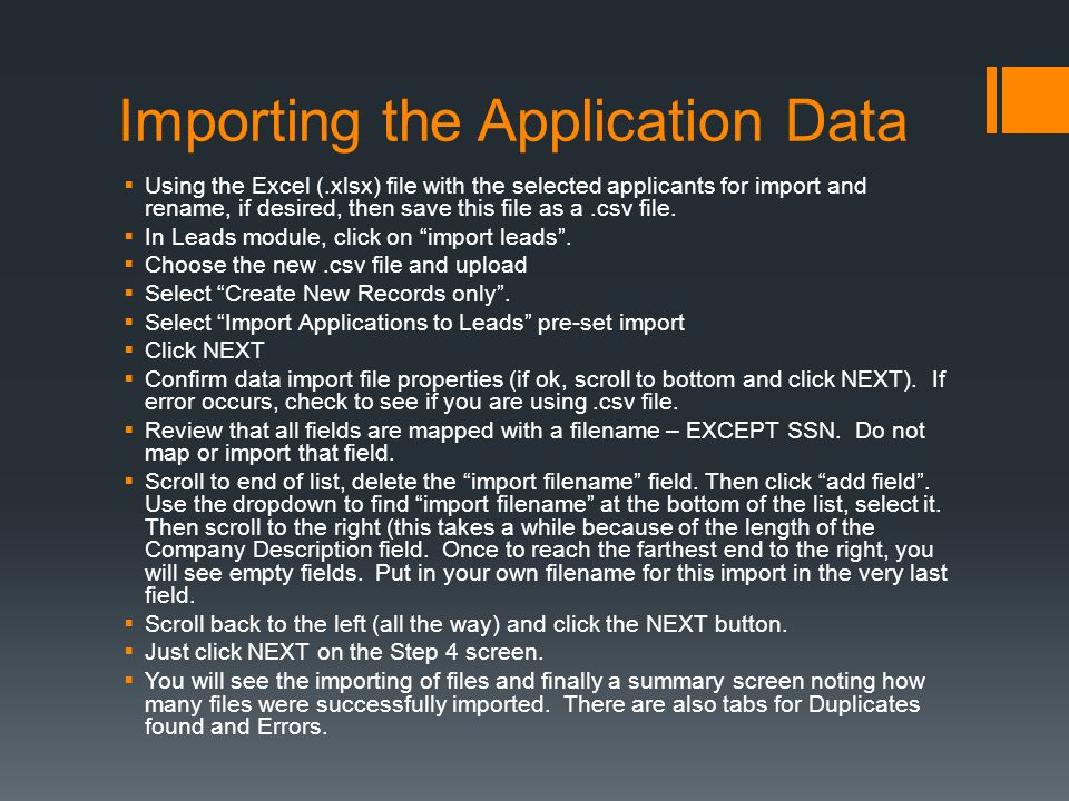 Importing the Application Data  Using the Excel (.xlsx) file with the selected applicants for import and rename, if desired, then save this file as a.csv file.