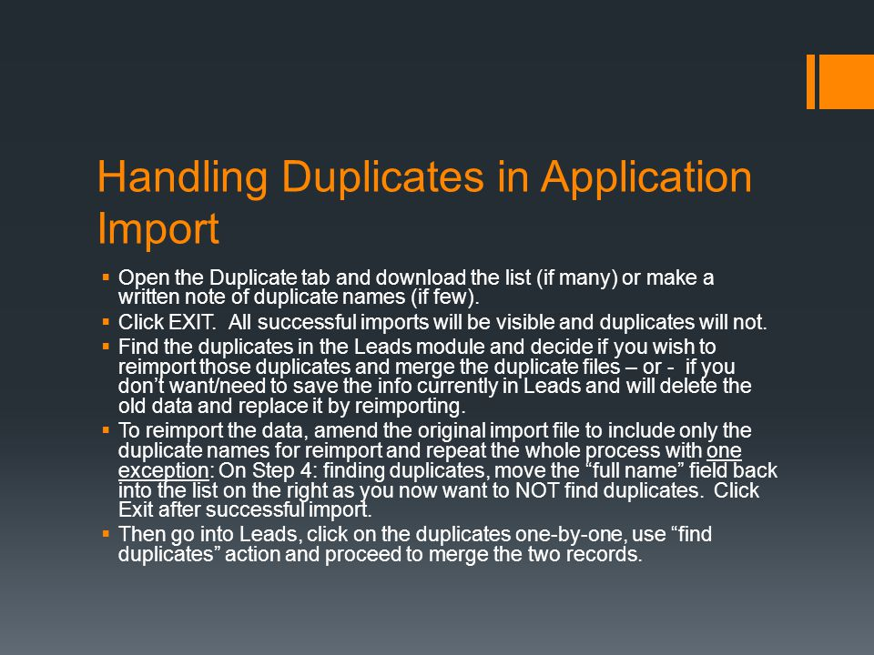 Handling Duplicates in Application Import  Open the Duplicate tab and download the list (if many) or make a written note of duplicate names (if few).
