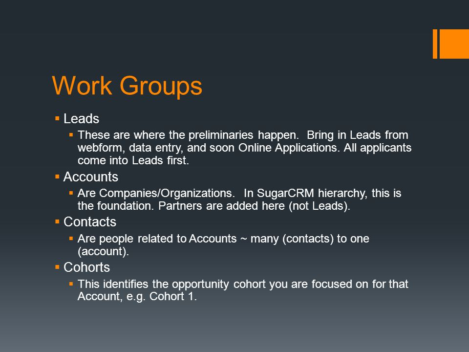 Work Groups  Leads  These are where the preliminaries happen.